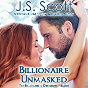 Billionaire Unmasked: The Billionaire's Obsession, Book 6 | J. S. Scott