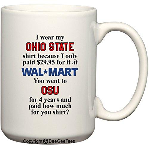 Walmart Ohio State Shirt Funny Mug by BeeGeeTees (15 oz) (Wal Mart Mug)