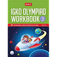 International General Knowledge Olympiad (IGKO) Workbook -Class 3 (2019-20)