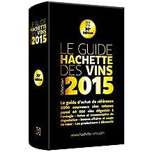 GUIDE HACHETTE DES VINS 2015 30E ÉD.