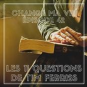 Les onze questions de Tim Ferriss (Change ma vie 42) | Clotilde Dusoulier