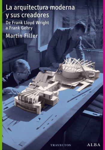 Descargar Libro La Arquitectura Moderna Y Sus Creadores Martin Filler