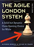 img - for The Agile London System: A Solid but Dynamic Chess Opening Choice for White book / textbook / text book