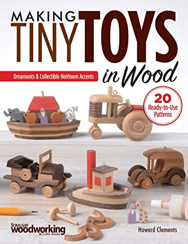 (Making Tiny Toys in Wood: Ornaments & Collectible Heirloom Accents)