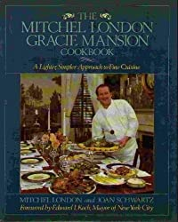 The Mitchel London Gracie Mansion Cookbook