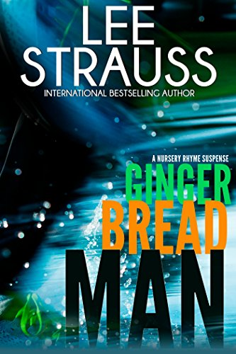 Gingerbread Man: A Marlow and Sage Mystery Thriller (A Nursery Rhyme Suspense Book 1) by [Strauss, Lee]