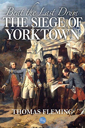 Beat the Last Drum: The Siege of Yorktown (The Thomas Fleming Library) cover