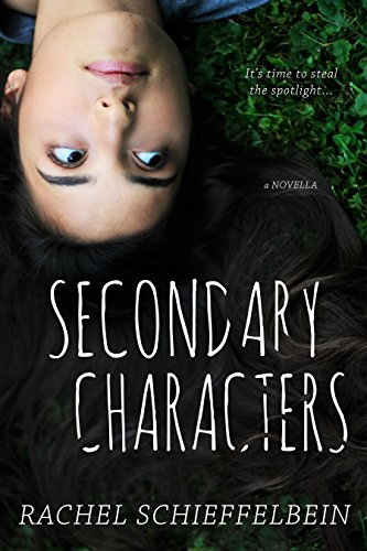 Secondary Characters by [Schieffelbein, Rachel]