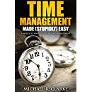 Time Management Made (Stupidly) Easy: A Modestly Simple Guide to Time Management