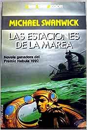 Las estaciones de la marea: Amazon.es: Swanwick, Michael