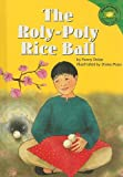 img - for The Roly-Poly Rice Ball (Read-It! Readers) book / textbook / text book