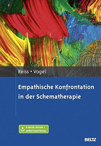 Empathische Konfrontation in der Schematherapie: Mit E-Book inside und Arbeitsmaterial
