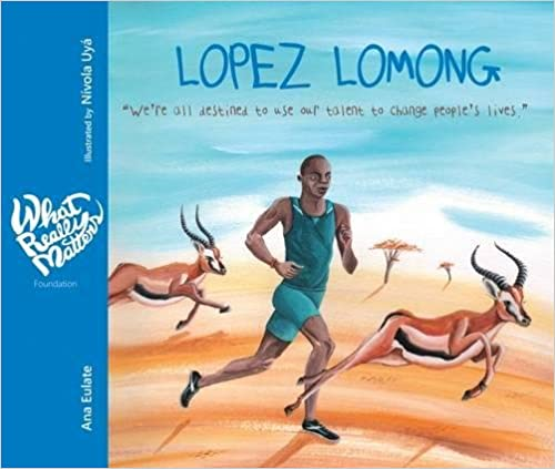 Lopez Lomong: We're All Destined To Use Our Talent To Change People's Lives. por Ana Eulate epub