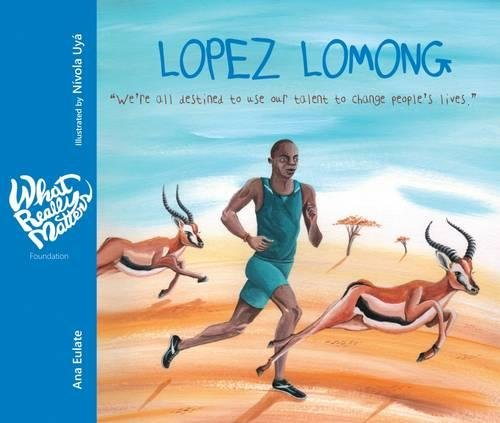 Lopez Lomong: We're all destined to use our talent to change people's lives (What Really Matters) by Cuento de Luz