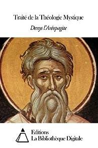 Traité de la Théologie Mystique par Denys l'Aréopagite