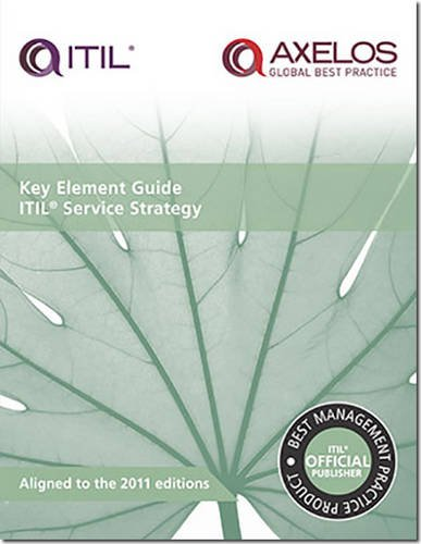 Key Element Guide ITIL Service Strategy by It Infrastructure Library