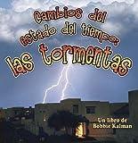 img - for Cambios Del Estado Del Tiempo/Changing Weather: Storms/Las Tormentas (Cambios Que Suceden En La Naturaleza / Nature's Changes) (Spanish Edition) by Macaulay, Kelley, Kalman, Bobbie (2006) Paperback book / textbook / text book
