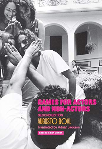 Games for Actors and Non- Actors (Second Edition) (Augusto Boal Games For Actors And Non Actors)