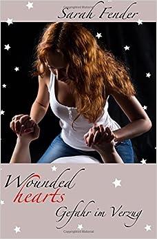 Book Wounded hearts - Gefahr im Verzug: Volume 5