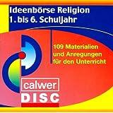 Ideenbörse Religion. 1.-6. Schuljahr CD-ROM: 109 Materialien für den Unterricht