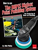 Mike Phillips' How to Use The RUPES Bigfoot Paint Polishing System Book