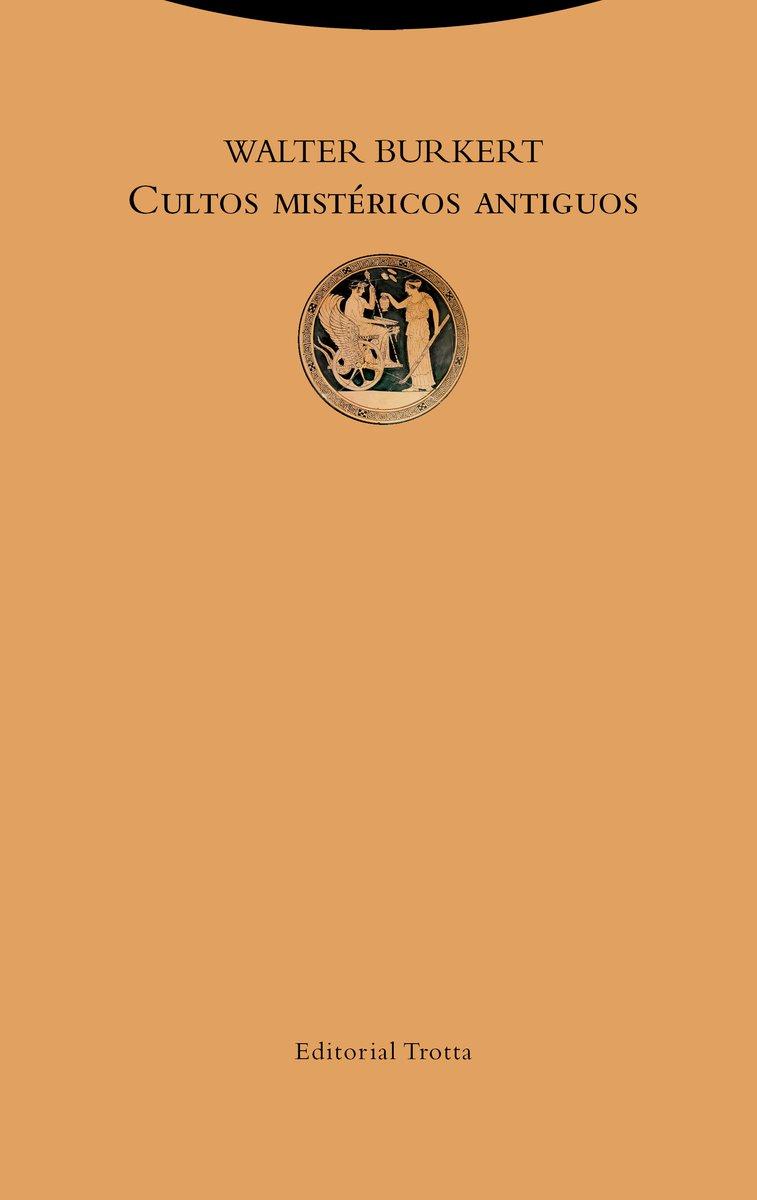 Cultos mistéricos antiguos (Estructuras y Procesos. Religión) Tapa blanda – 2 jun 2018 Walter Burkert María Tabuyo Agustín López Editorial Trotta