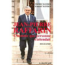 Jean-Pierre Raffarin: L'homme que personne n'attendait