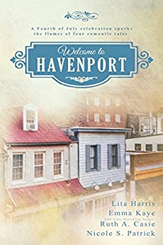 Welcome to Havenport (A Havenport Romance Novella Boxed Set) by [Harris, Lita, Kaye, Emma, Casie, Ruth A., Patrick, Nicole S.]