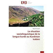 SITUATION SOCIOLINGUISTIQUE DE LA LANGUE KURDE AU KURDISTAN IRAKIEN (LA)