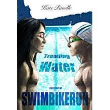 Treading Water: Swim Bike Run (SwimBikeRun Book 1)