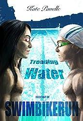 Treading Water: Swim Bike Run (SwimBikeRun Book 1)