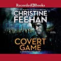 Covert Game Audiobook by Christine Feehan Narrated by Jim Frangione