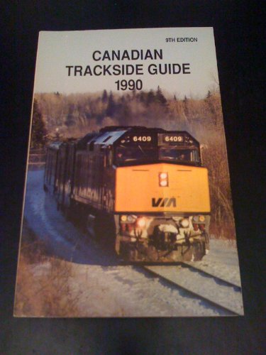 Canadian Trackside Guide 1990: Ninth Edition