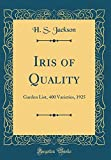 Amazon / Forgotten Books: Iris of Quality Garden List, 400 Varieties, 1925 Classic Reprint (H S Jackson)
