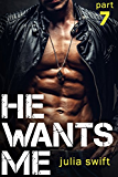 He Wants Me 7: (A Dark Billionaire Romance Book 7)