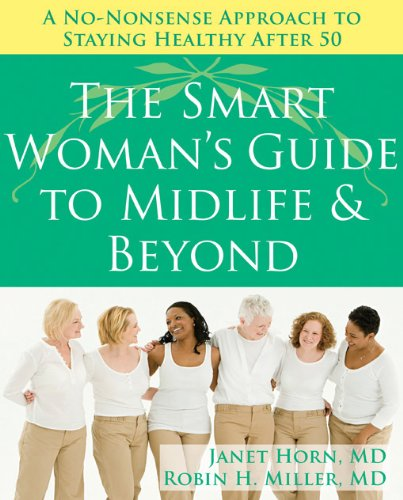 Read Online The Smart Woman's Guide to Midlife and Beyond: A No Nonsense Approach to Staying Healthy After 50 pdf