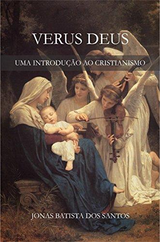 VERUS DEUS: Uma Introdução ao Cristianismo