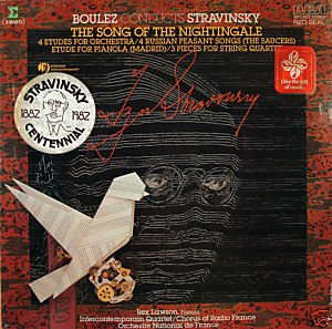 Boulez Conducts Stravinsky: The Song of the Nightingale / 4 Etudes for Orchestra / 4 Russian Peasant Songs (The Saucers) / Etude for Pianola (Madrid) / 3 Pieces for String Quartets