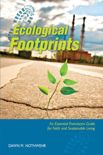 Ecological Footprints: An Essential Franciscan Guide for Faith and Sustainable Living