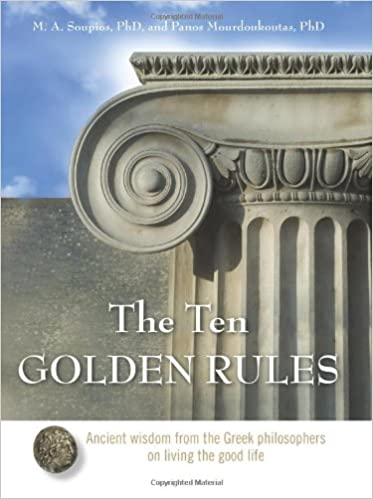 the ten golden rules ancient wisdom from the greek philosophers on