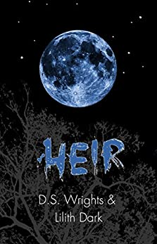 HEIR (HOWL Book 3) by [Wrights, D. S., Dark, Lilith]
