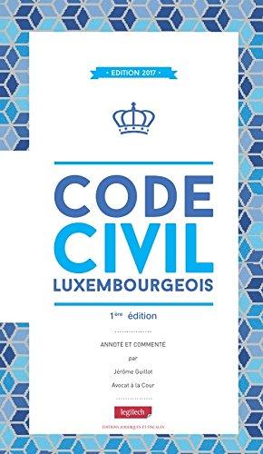 Code Civil Luxembourgeois Broché – 17 mars 2017 Jerome Guillot Legitech 2919778692 DROIT