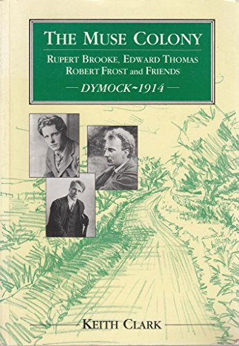 the-muse-colony-rupert-brooke-edward-thomas-robert-frost-friends-dymock-1914
