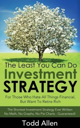 Download For People Who Hate All Things Financial, But Want To Retire Rich The Least You Can Do Investment Strategy ebook