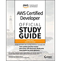 AWS Certified Developer Official Study Guide, Associate Exam: Associate (DVA-C01) Exam (English Edition)