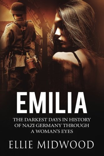 Books : Emilia: The darkest days in history of Nazi Germany through a woman's eyes