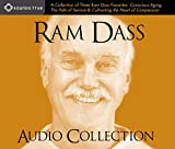 "Ram Dass Audio Collection: A Collection of Three Ram Dass Favorites--""Conscious Aging, The Path of Service, and Cultivating the Heart of Compassion"""