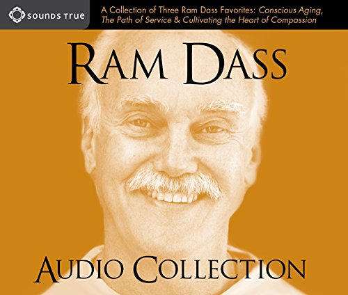 Ram Dass Audio Collection: A Collection of Three Ram Dass Favorites--''Conscious Aging, The Path of Service, and Cultivating the Heart of Compassion''