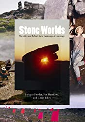 Stone Worlds: Narrative and Reflexivity in Landscape Archaeology (Publications of the Institute of Archaeology, University College London) (University ... London Institute of Archaeology Publications)