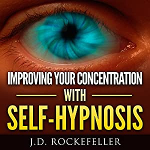 Improving Your Concentration with Self-Hypnosis Audiobook